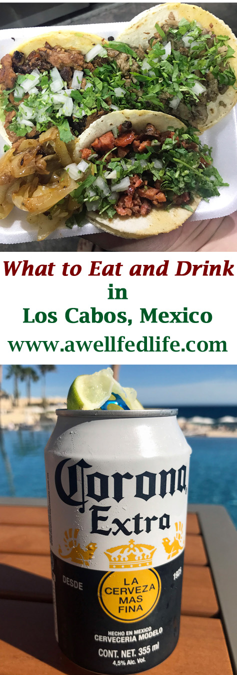 What to Eat and Drink in Los Cabo, Mexico
